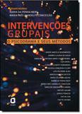 Intervenções Grupais: O Psicodrama e Seus Métodos - Agora - grupo summus