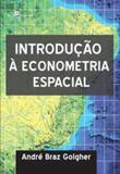 Introduçao a econometria espacial - Paco editorial