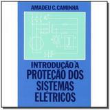 Introducao a protecao dos sistemas eletricos - Edgard blucher