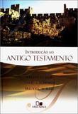 Introdução ao Antigo Testamento - Editora vida nova