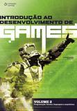 Introdução ao desenvolvimento de games - Volume 2 - Programação: técnica, linguagem e arquitetura