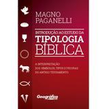 Introdução ao estudo da Tipologia Bíblica - Geográfica