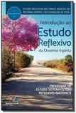 Introducao ao estudo reflexivo da doutrina espirit - Espiritizar