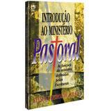 Introdução ao Ministério Pastoral - Elyseu Queiroz de Souza - Editora cpad
