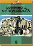 Investigação no Museu do Ipiranga - Coleção Leituras Dahora - Escala educacional - filial sp