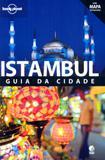 Istambul - guia da cidade - Editora globo