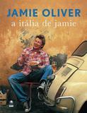 Italia de jamie, a - Globo livros