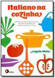 Italiano na cozinha: aprenda italiano com as recei - Disal editora