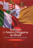 Italianos e Austro-Húngaros no Brasil - Educs