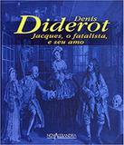 Jacques , O Fatalista E Seu Amo - Nova alexandria
