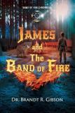 James and The Band of Fire - The band of fire llc