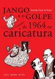 Jango e o golpe de 1964 na caricatura