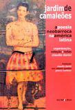 JARDIM DE CAMALEÕES: A poesia neobarroca na américa latina - Editora iluminuras