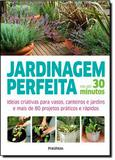 Jardinagem Perfeita Em Ate 30 Minutos / Hendy - Publifolha ed