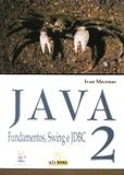 Java 2 - fundamentos, swing e jdbc - Alta books