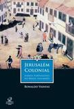 Jerusalém colonial: judeus portugueses no Brasil holandês - Judeus portugueses no Brasil holandês