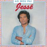 Jessé - Ao Meu Pai - CD - Som livre