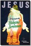 Jesus, a inspiracao das relacoes luminosas - Dufaux