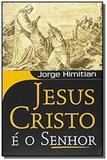Jesus cristo e o senhor - Vida nova