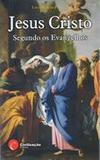 Jesus Cristo, Segundo os Evangelhos - Louis-Claude Fillion - Petrus