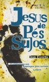 Jesus de pes sujos - Editora abu
