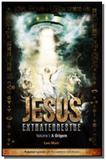 Jesus extraterrestre: a origem - vol. 1 - audioliv - Audiolivro