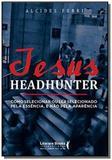 Jesus headhunter - Ser mais