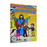 Jesus me Ensina: Posso Nascer de Novo - Jardim 2 - Coleção Aprendendo com Jesus - Auta de so