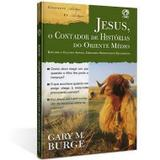 Jesus, o contador de histórias do oriente médio - Editora cpad