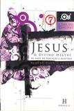 Jesus, o Divino Mestre - Vol. 07 - 07 Ed. - Col. A - Heresis