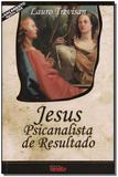 Jesus Psicanálista de Resultado - Da mente