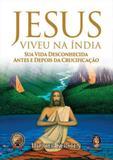 Jesus viveu na índia - sua vida desconhecida antes e depois da crucificação - Madras
