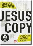 Jesuscopy -  a revolucao das copias de jesus - Mundo cristao