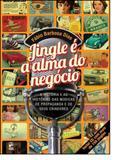 Jingle E A Alma Do Negocio: A História e As Histórias Das Músicas de Propaganda e de Seus Criadores - Panda books / original