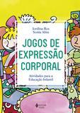 Jogos de expressão corporal - Atividades para a Educação Infantil