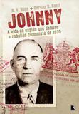 Johnny: A vida do espião que delatou a rebelião comunista de 1935