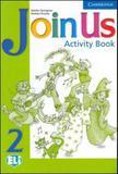 Join us 2 - activity book - Cambridge university press do brasil