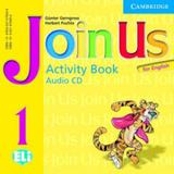Join us for english 1 - activity book audio cd - Cambridge university press do brasil