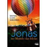 Jonas No Mundo Das Ideias - Novo seculo