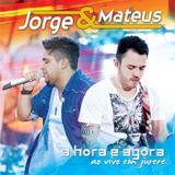 Jorge e Mateus - A Hora É Agora - Ao Vivo Em Jurerê - CD - Som livre