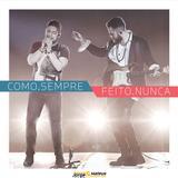 Jorge e Mateus - Como. Sempre Feito. Nunca (Ao Vivo) - CD - Som livre