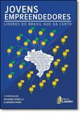 Jovens Empreendedores: Líderes do Brasil Que Dá Certo - Leader