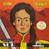 Juana azurdy para chicas y chicos - Sur distribuid. de livros jornais e revi