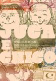 Juca e Chico - história de dois meninos em sete travessuras