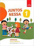 Juntos Nessa - Ciências - Vol. 1- Col. Juntos Nessa - Leya brasil