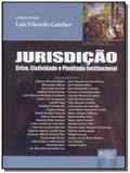 Jurisdicao - crise, efetividade e plenitude instit - Jurua