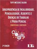 Jurisprudencia de insalubridade, periculosidade, acidentes e doenças do trabalho e prova pericial - Ltr
