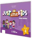 Just For Little Kids - Grupo 4 - Educacao Infantil - Jardim - Positivo - didatico