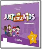 Just for little kids - grupo 4 - educacao infantil - Positivo - didatico