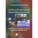 Justiça De Transição Da Ditadura Civil-Militar Ao Debate Justransicional - Livraria do advogado editora